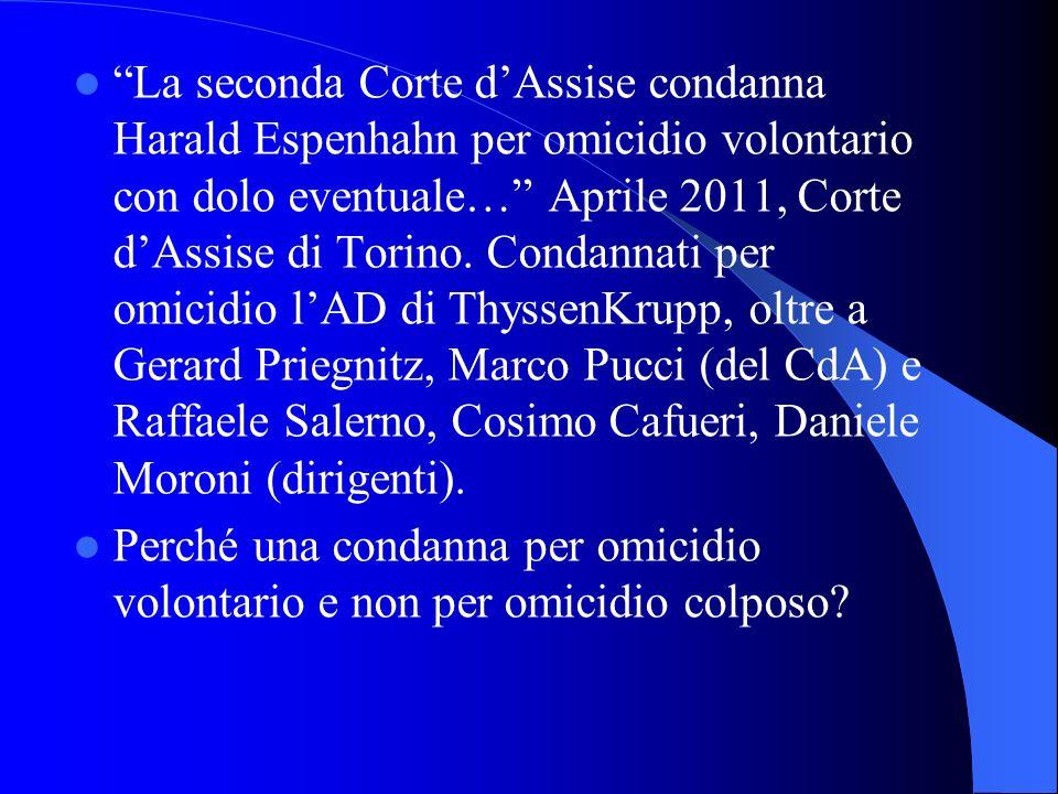 La seconda Corte d'Assise condanna Harald Espenhahn per omicidio volontario con dolo eventuale… Aprile 2011, Corte d'Assise di Torino.