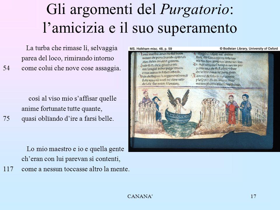 17 Gli argomenti del Purgatorio: l'amicizia e il suo superamento La turba che rimase lì, selvaggia parea del loco, rimirando intorno 54come colui che