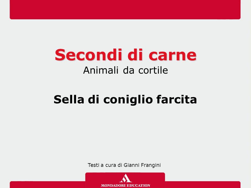 Secondi di carne Animali da cortile Sella di coniglio farcita Testi a cura di Gianni Frangini