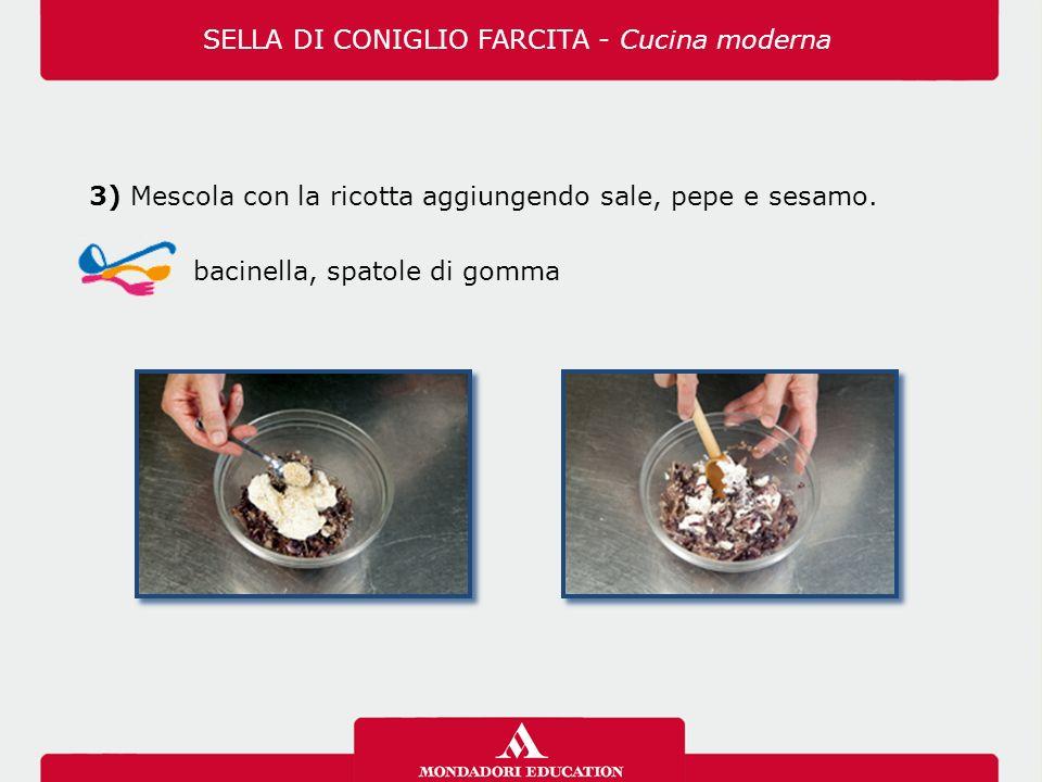 3) Mescola con la ricotta aggiungendo sale, pepe e sesamo. bacinella, spatole di gomma
