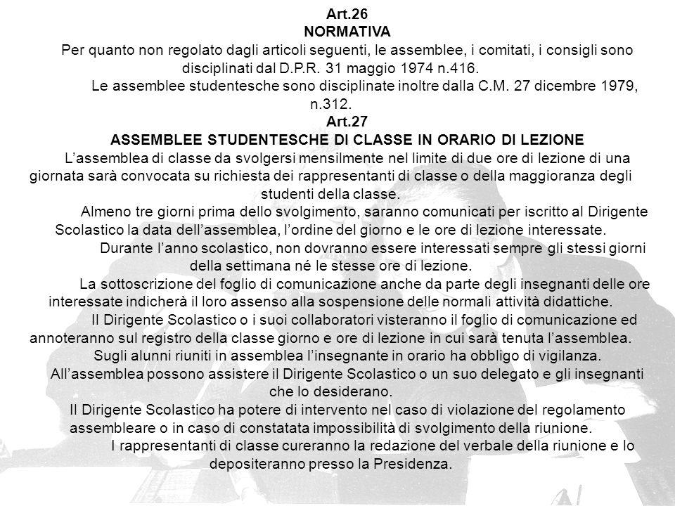 Art.26 NORMATIVA Per quanto non regolato dagli articoli seguenti, le assemblee, i comitati, i consigli sono disciplinati dal D.P.R.