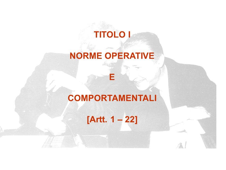 TITOLO I NORME OPERATIVE E COMPORTAMENTALI [Artt. 1 – 22]