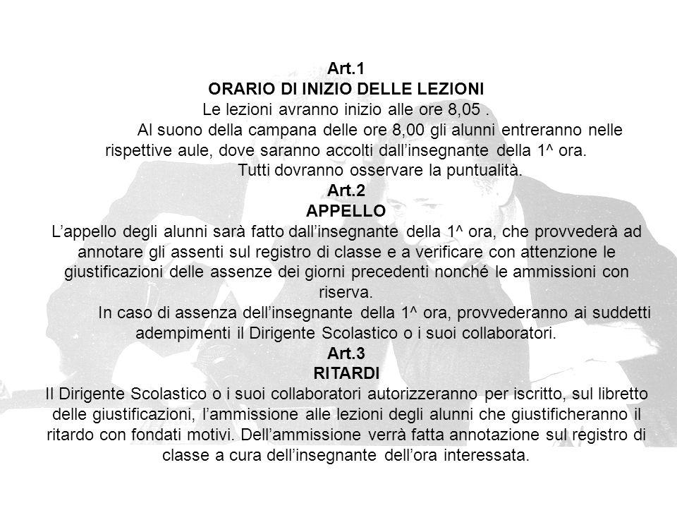 Art.1 ORARIO DI INIZIO DELLE LEZIONI Le lezioni avranno inizio alle ore 8,05.