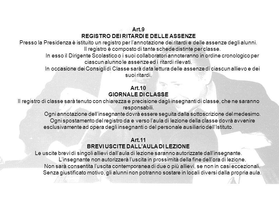 Art.9 REGISTRO DEI RITARDI E DELLE ASSENZE Presso la Presidenza è istituito un registro per l'annotazione dei ritardi e delle assenze degli alunni.
