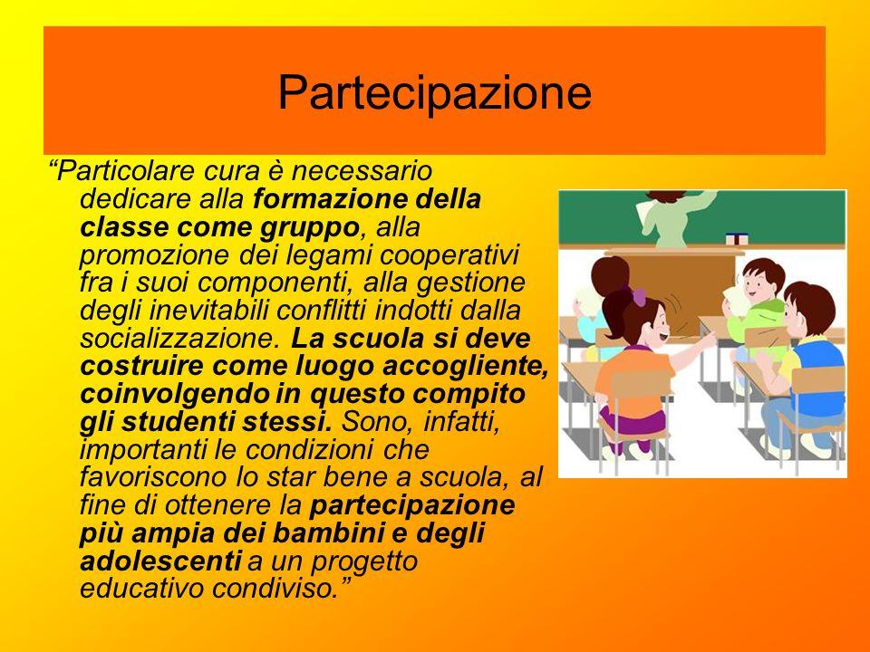 """Partecipazione """"Particolare cura è necessario dedicare alla formazione della classe come gruppo, alla promozione dei legami cooperativi fra i suoi com"""