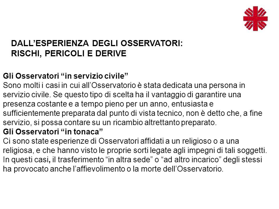 Gli Osservatori in servizio civile Sono molti i casi in cui all'Osservatorio è stata dedicata una persona in servizio civile.