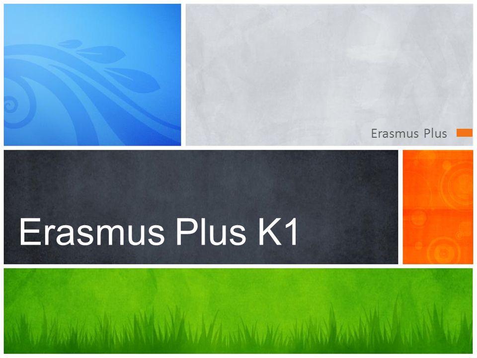 Erasmus Plus Erasmus Plus K1