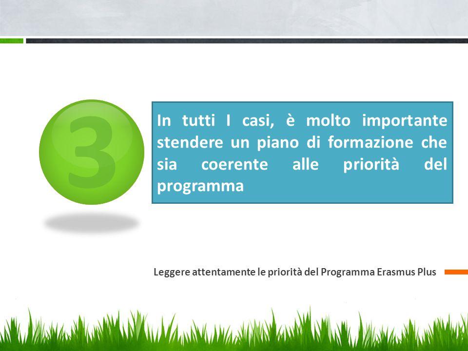 3 In tutti I casi, è molto importante stendere un piano di formazione che sia coerente alle priorità del programma Leggere attentamente le priorità de