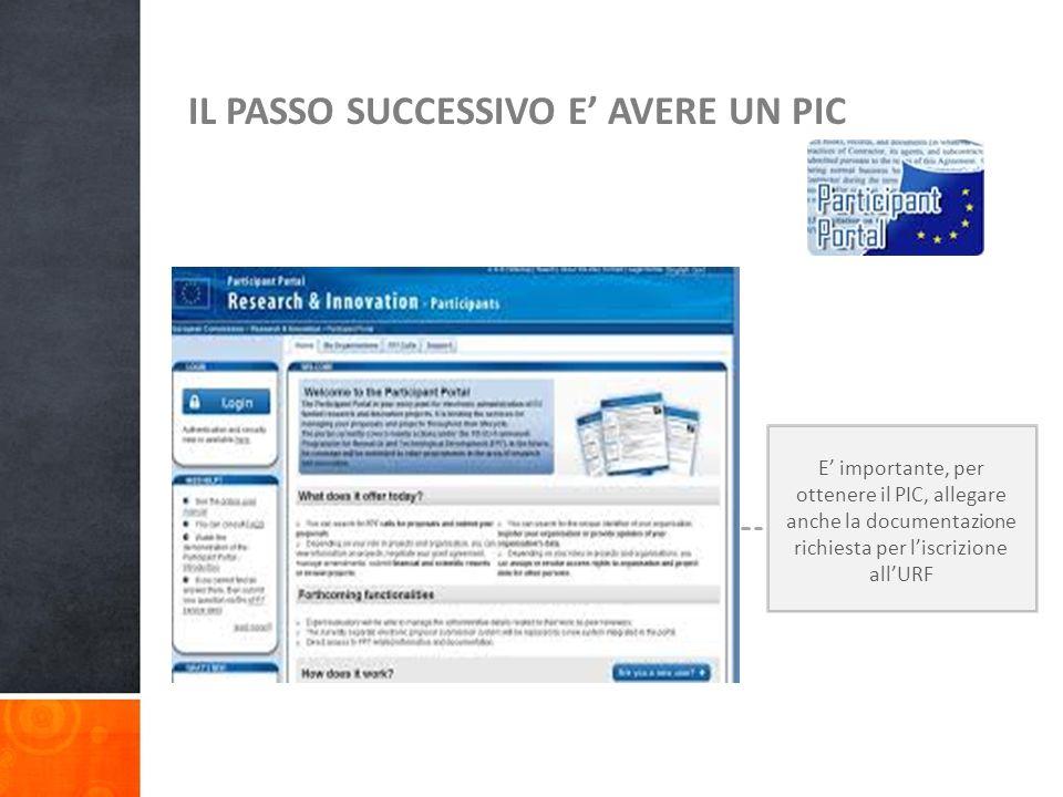 IL PASSO SUCCESSIVO E' AVERE UN PIC E' importante, per ottenere il PIC, allegare anche la documentazione richiesta per l'iscrizione all'URF