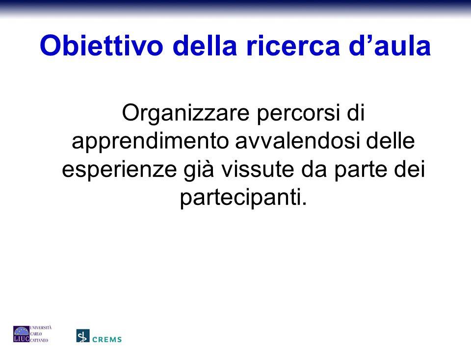 Organizzare percorsi di apprendimento avvalendosi delle esperienze già vissute da parte dei partecipanti.
