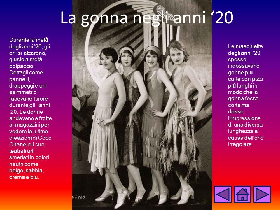 La gonna negli anni '20 Durante la metà degli anni '20, gli orli si alzarono, giusto a metà polpaccio. Dettagli come pannelli, drappeggi e orli asimme