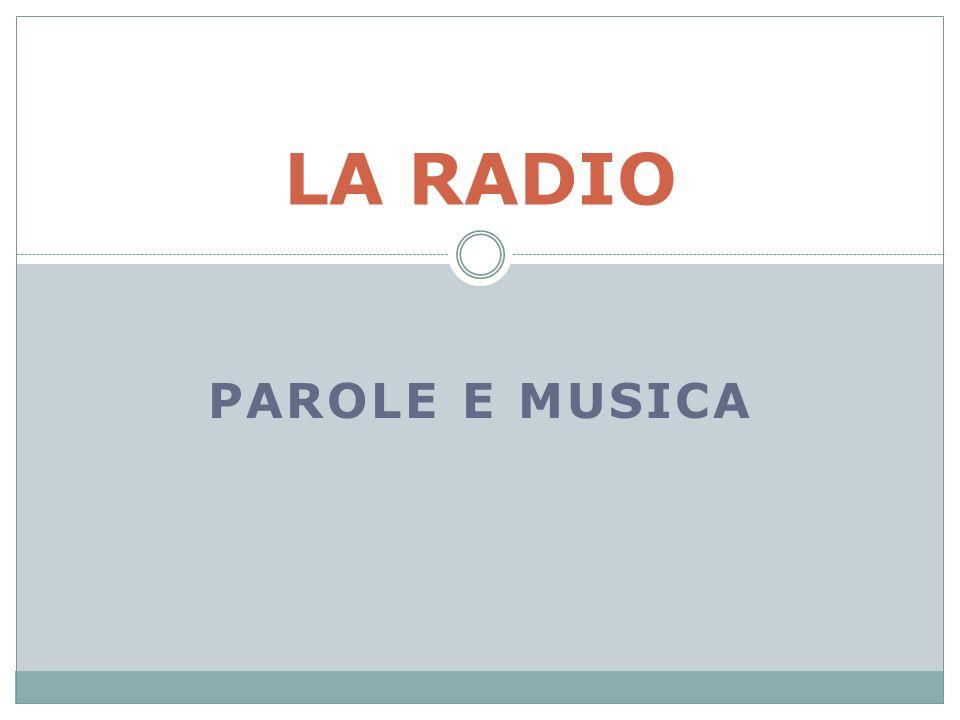 PAROLE E MUSICA LA RADIO