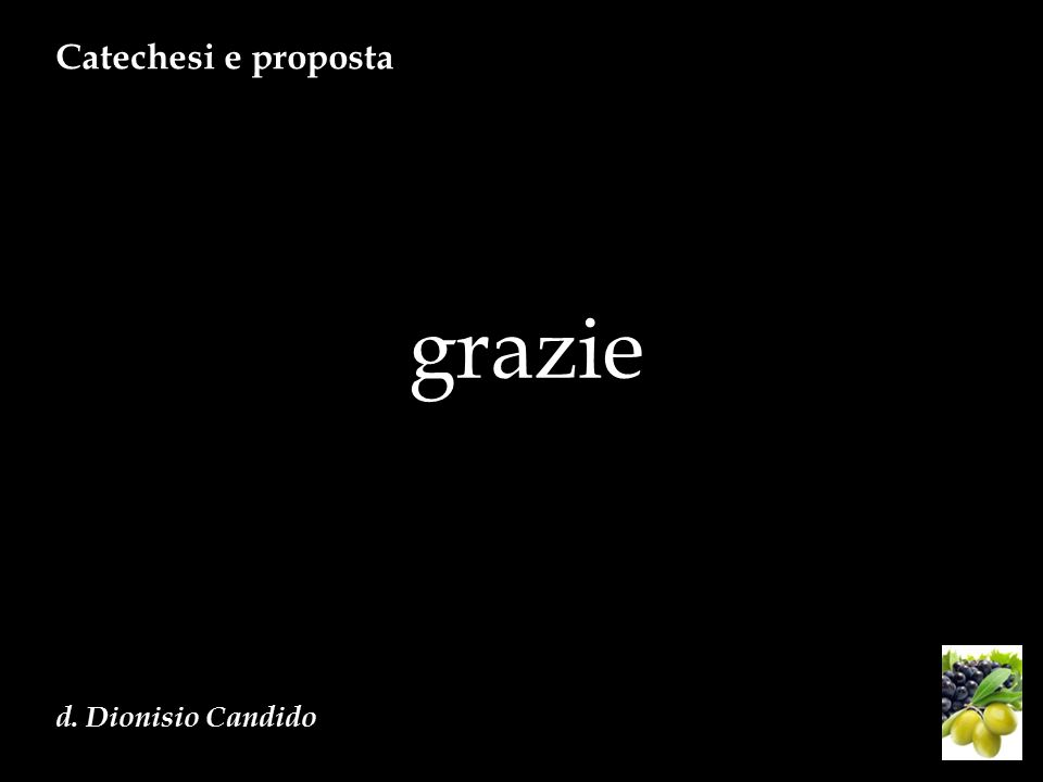 grazie Catechesi e proposta d. Dionisio Candido