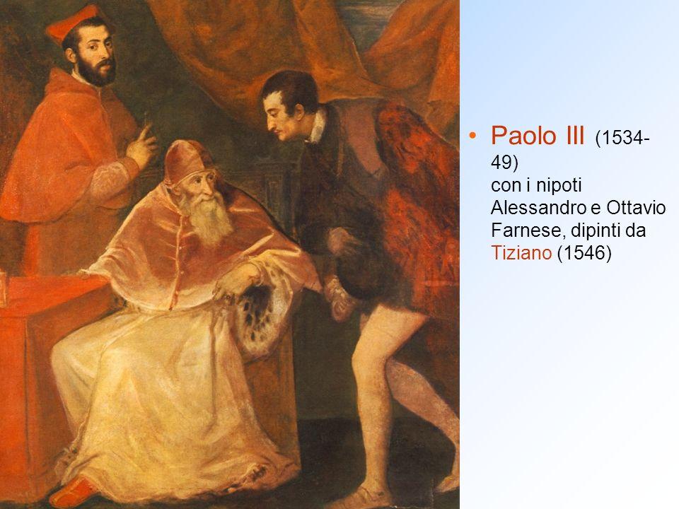 Paolo III (1534- 49) con i nipoti Alessandro e Ottavio Farnese, dipinti da Tiziano (1546)