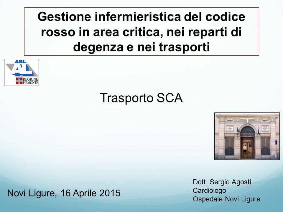 Gestione infermieristica del codice rosso in area critica, nei reparti di degenza e nei trasporti Trasporto SCA Dott.