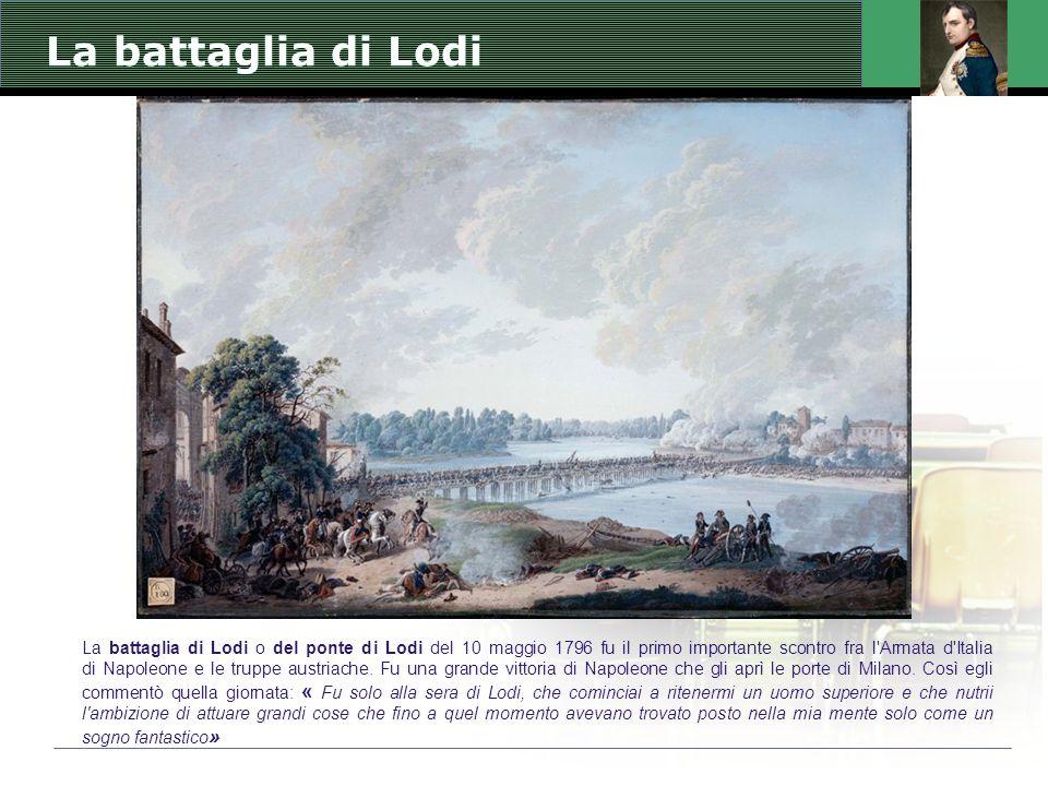 La battaglia di Lodi o del ponte di Lodi del 10 maggio 1796 fu il primo importante scontro fra l Armata d Italia di Napoleone e le truppe austriache.