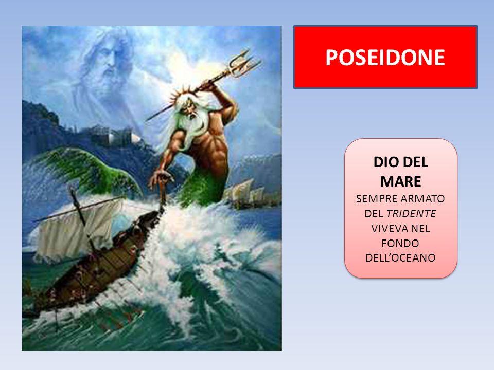 POSEIDONE DIO DEL MARE SEMPRE ARMATO DEL TRIDENTE VIVEVA NEL FONDO DELL'OCEANO DIO DEL MARE SEMPRE ARMATO DEL TRIDENTE VIVEVA NEL FONDO DELL'OCEANO
