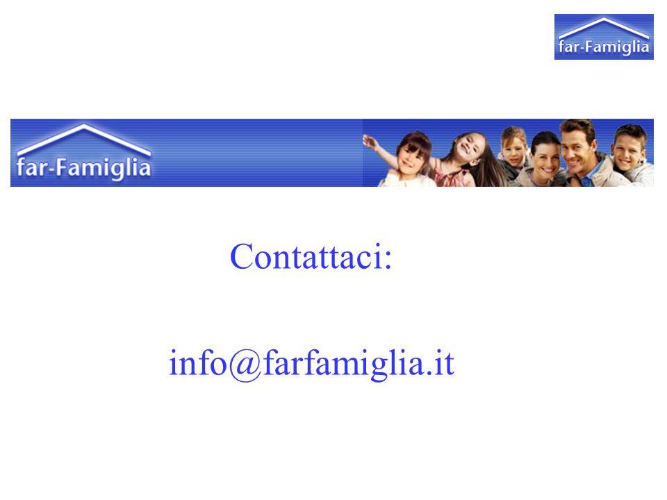 Contattaci: info@farfamiglia.it far Famiglia