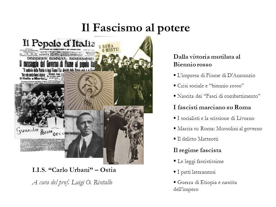 Il Fascismo al potere I.I.S. Carlo Urbani – Ostia A cura del prof.