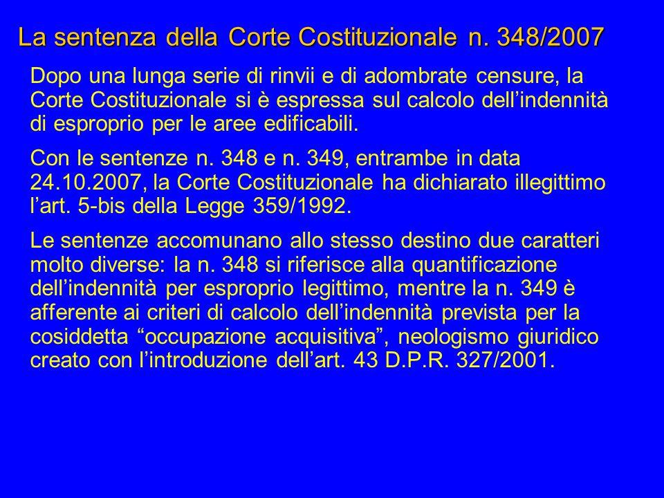 La sentenza della Corte Costituzionale n. 348/2007 Dopo una lunga serie di rinvii e di adombrate censure, la Corte Costituzionale si è espressa sul ca