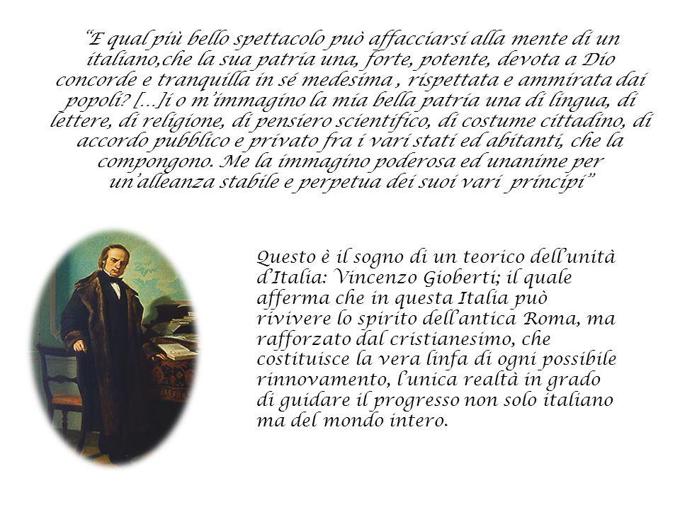"""""""E qual più bello spettacolo può affacciarsi alla mente di un italiano,che la sua patria una, forte, potente, devota a Dio concorde e tranquilla in sé"""