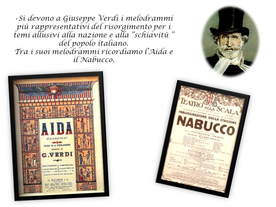 """Si devono a Giuseppe Verdi i melodrammi più rappresentativi del risorgimento per i temi allusivi alla nazione e alla """"schiavitù """" del popolo italiano."""