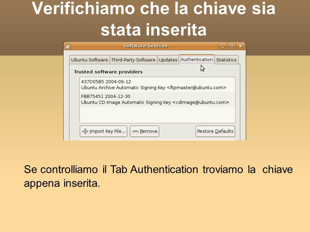 Verifichiamo che la chiave sia stata inserita Se controlliamo il Tab Authentication troviamo la chiave appena inserita.