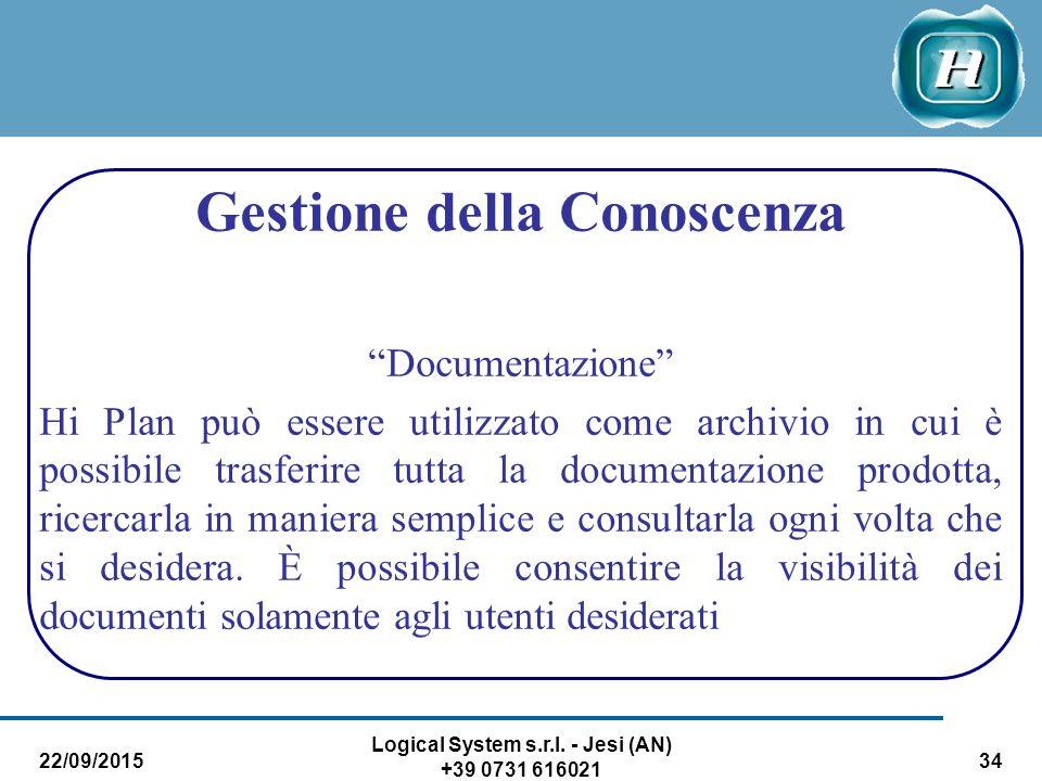"""22/09/2015 Logical System s.r.l. - Jesi (AN) +39 0731 616021 34 Gestione della Conoscenza """"Documentazione"""" Hi Plan può essere utilizzato come archivio"""