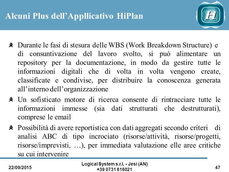 22/09/2015 Logical System s.r.l. - Jesi (AN) +39 0731 616021 47 Durante le fasi di stesura delle WBS (Work Breakdown Structure) e di consuntivazione d