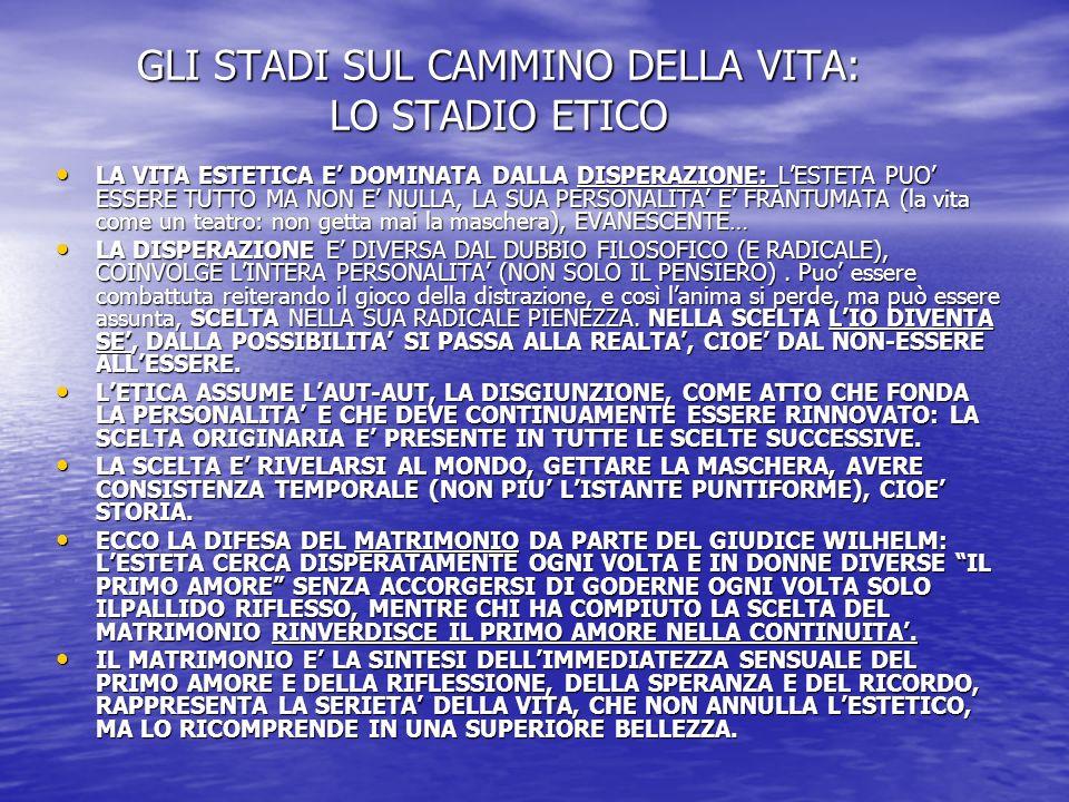 GLI STADI SUL CAMMINO DELLA VITA: LO STADIO RELIGIOSO MA L'ETICA NON E' LO STADIO DEFINITIVO.