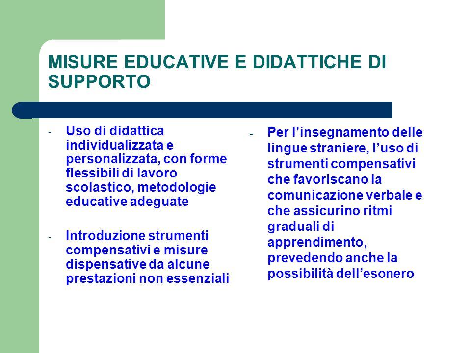 MISURE EDUCATIVE E DIDATTICHE DI SUPPORTO - Uso di didattica individualizzata e personalizzata, con forme flessibili di lavoro scolastico, metodologie