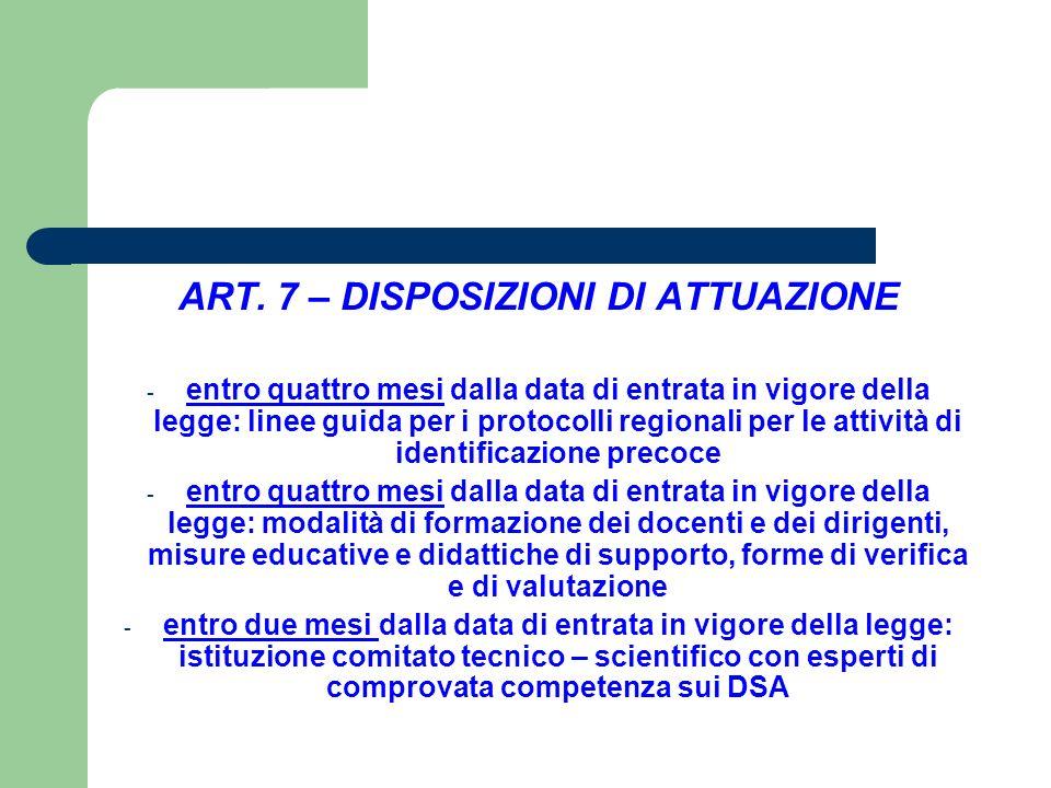 ART. 7 – DISPOSIZIONI DI ATTUAZIONE - entro quattro mesi dalla data di entrata in vigore della legge: linee guida per i protocolli regionali per le at