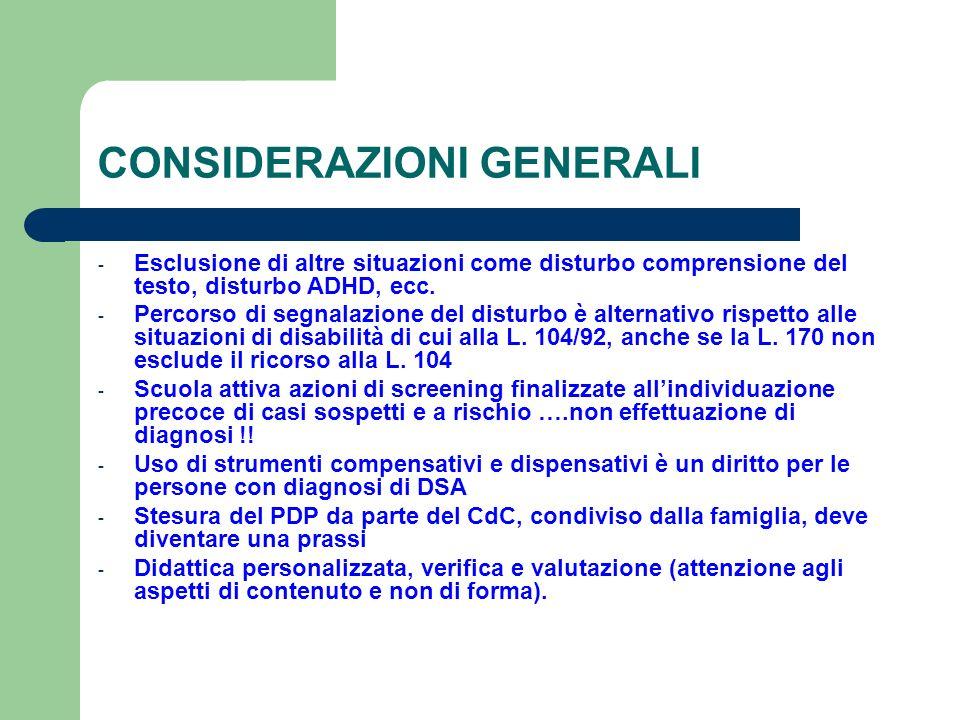 CONSIDERAZIONI GENERALI - Esclusione di altre situazioni come disturbo comprensione del testo, disturbo ADHD, ecc. - Percorso di segnalazione del dist
