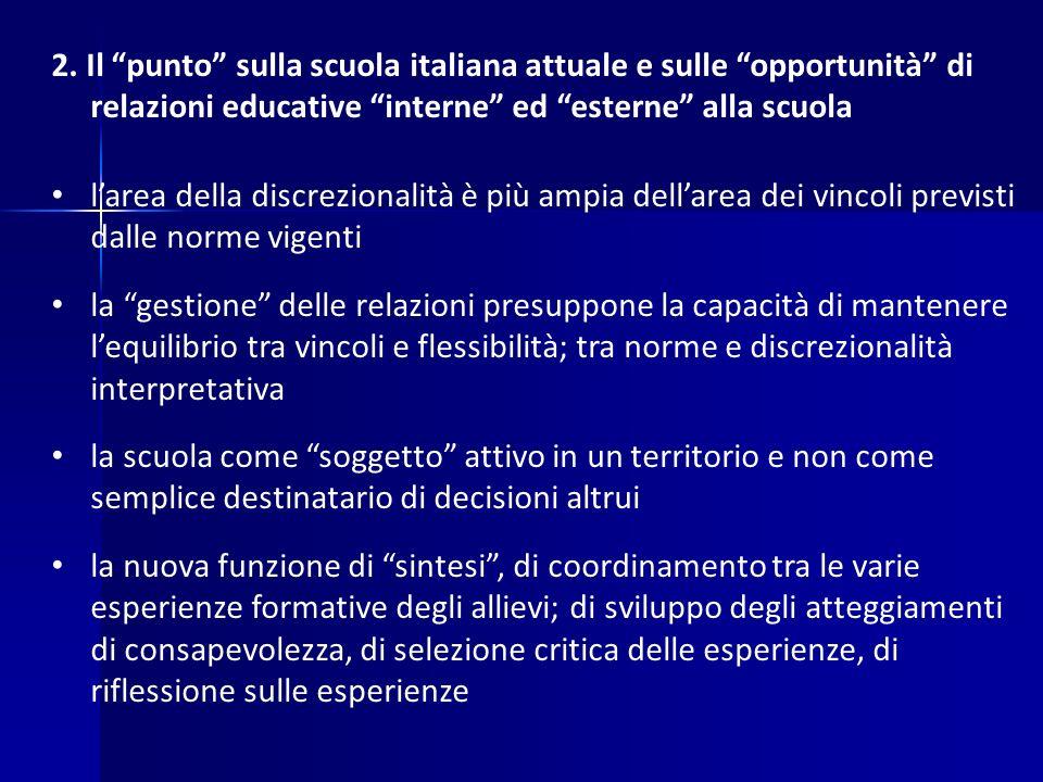 """2. Il """"punto"""" sulla scuola italiana attuale e sulle """"opportunità"""" di relazioni educative """"interne"""" ed """"esterne"""" alla scuola l'area della discrezionali"""
