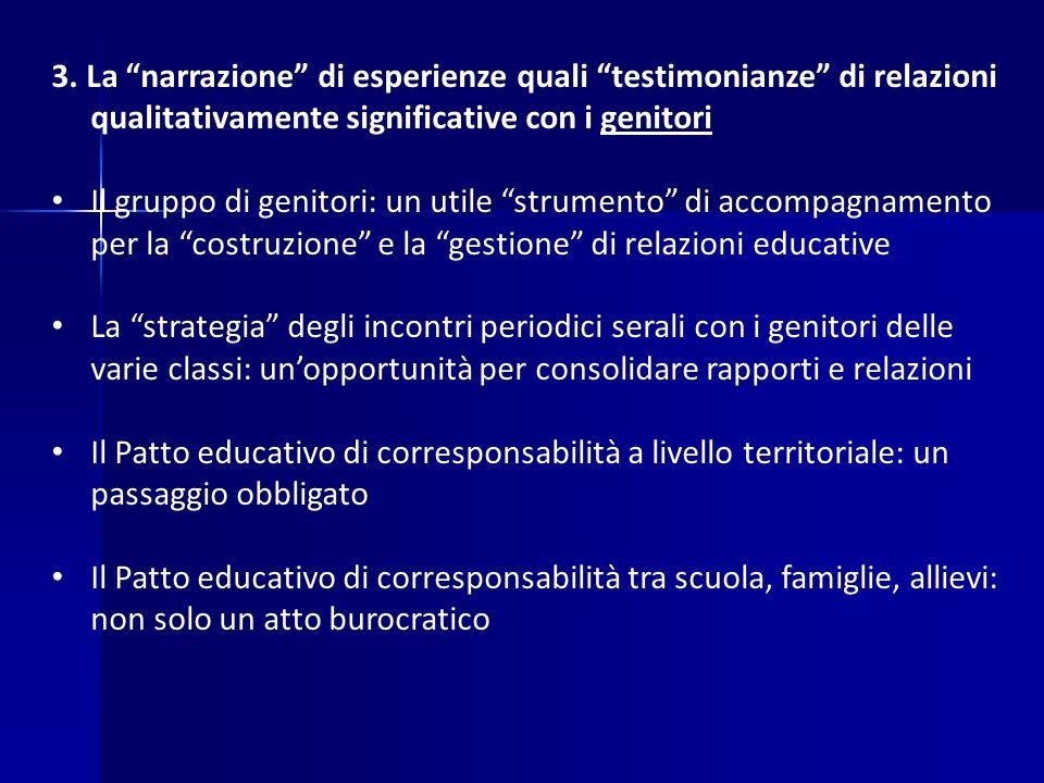"""3. La """"narrazione"""" di esperienze quali """"testimonianze"""" di relazioni qualitativamente significative con i genitori Il gruppo di genitori: un utile """"str"""