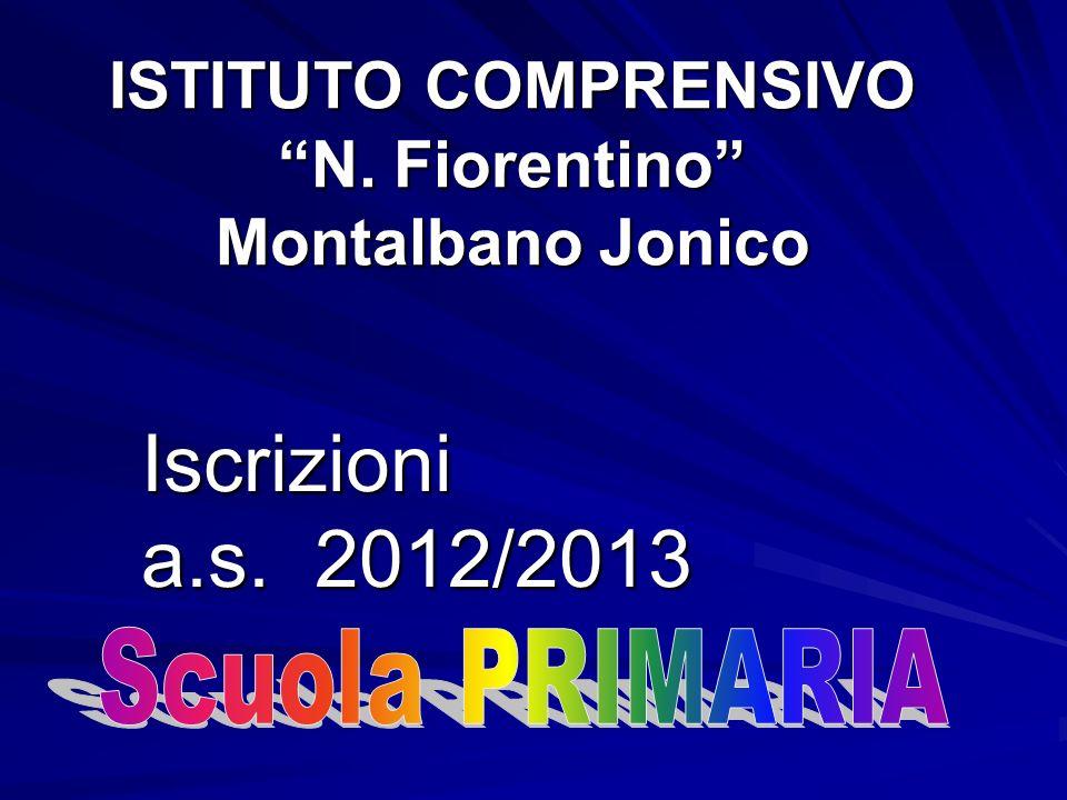 """ISTITUTO COMPRENSIVO """"N. Fiorentino"""" Montalbano Jonico Iscrizioni a.s. 2012/2013"""