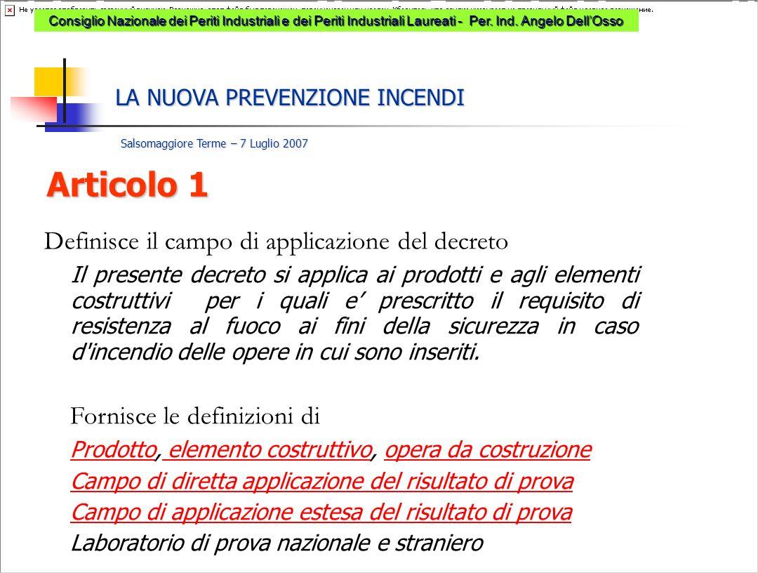 LA NUOVA PREVENZIONE INCENDI Salsomaggiore Terme – 7 Luglio 2007 Consiglio Nazionale dei Periti Industriali e dei Periti Industriali Laureati - Per. I