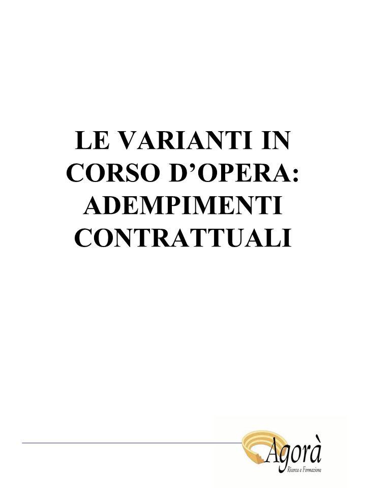 LE VARIANTI IN CORSO D'OPERA: ADEMPIMENTI CONTRATTUALI