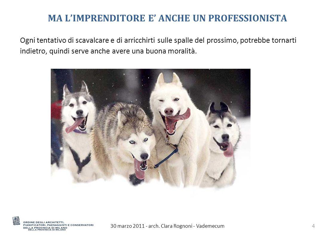 MA L'IMPRENDITORE E' ANCHE UN PROFESSIONISTA 30 marzo 2011 - arch.