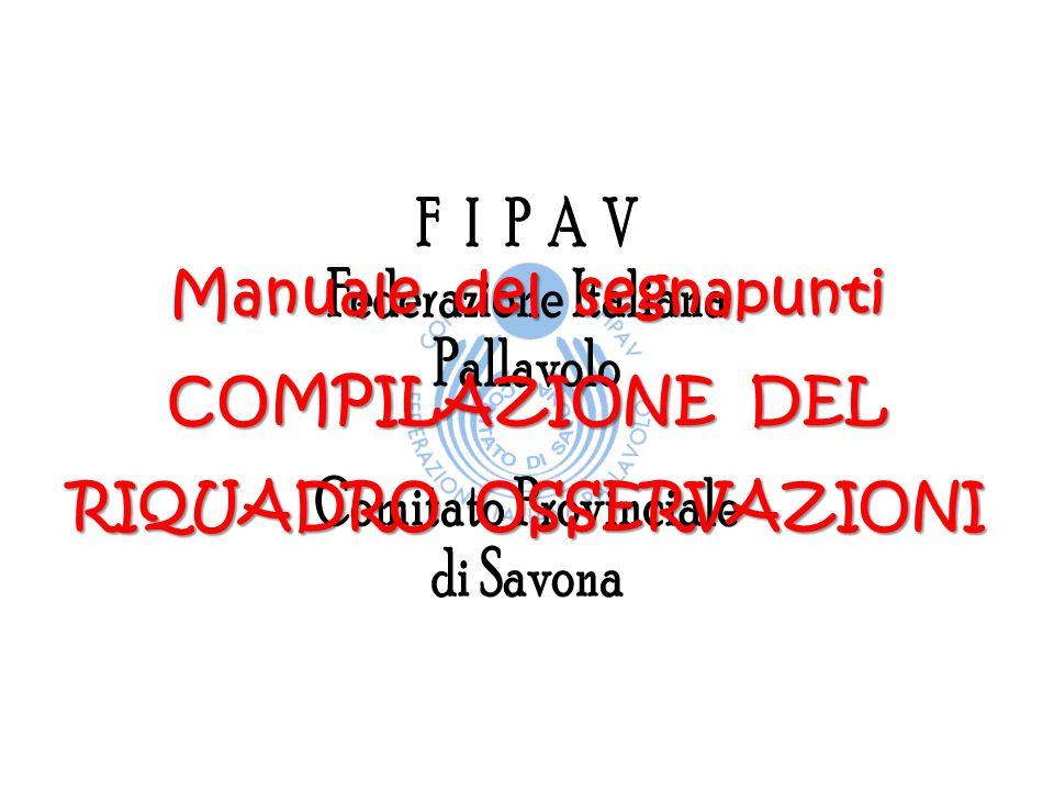 Manuale del segnapunti COMPILAZIONE DEL RIQUADRO OSSERVAZIONI
