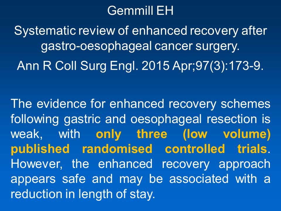 Gemmill EH Systematic review of enhanced recovery after gastro-oesophageal cancer surgery.