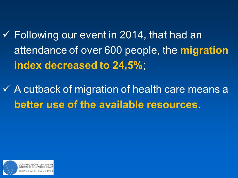 Following our event in 2014, that had an attendance of over 600 people, the migration index decreased to 24,5%; A cutback of migration of health care