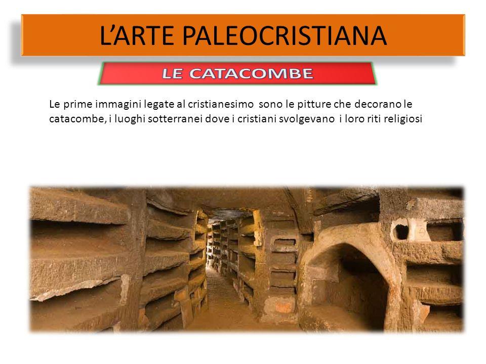 Le prime immagini legate al cristianesimo sono le pitture che decorano le catacombe, i luoghi sotterranei dove i cristiani svolgevano i loro riti reli