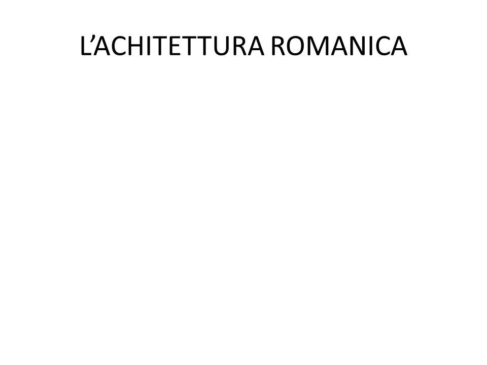 L'ACHITETTURA ROMANICA