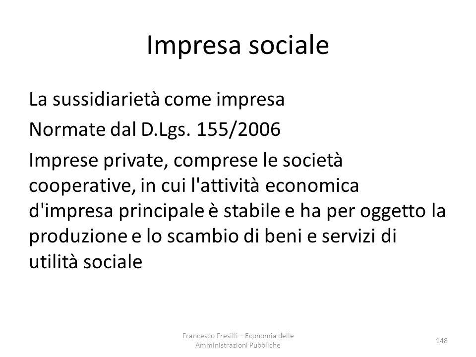 Impresa sociale La sussidiarietà come impresa Normate dal D.Lgs.