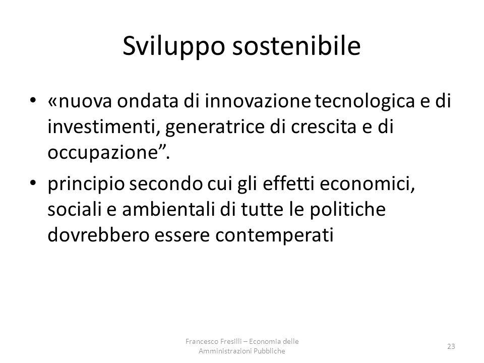 Sviluppo sostenibile «nuova ondata di innovazione tecnologica e di investimenti, generatrice di crescita e di occupazione .
