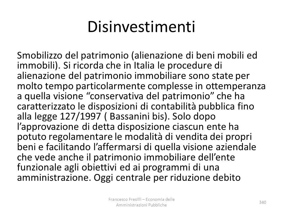 Disinvestimenti Smobilizzo del patrimonio (alienazione di beni mobili ed immobili). Si ricorda che in Italia le procedure di alienazione del patrimoni