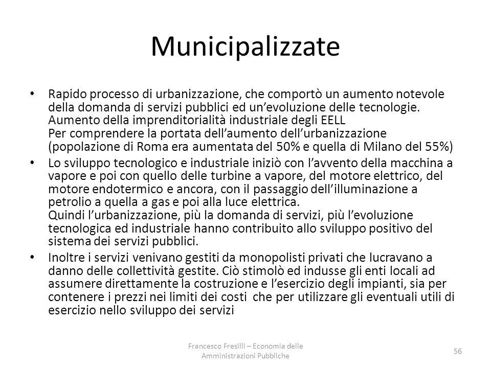 Municipalizzate Rapido processo di urbanizzazione, che comportò un aumento notevole della domanda di servizi pubblici ed un'evoluzione delle tecnologie.