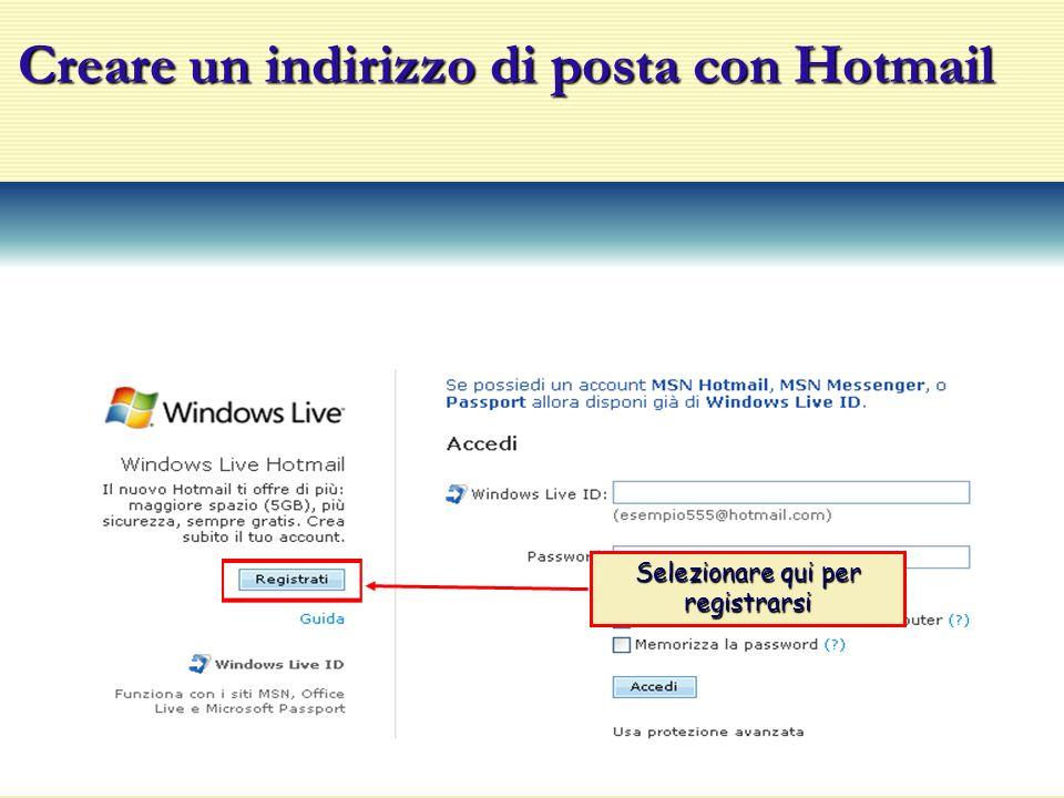 Creare un indirizzo di posta con Hotmail Selezionare qui per registrarsi