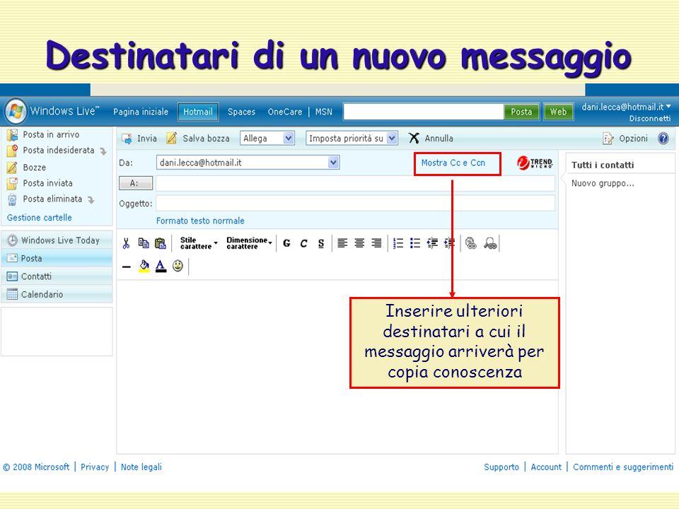 Destinatari di un nuovo messaggio Inserire ulteriori destinatari a cui il messaggio arriverà per copia conoscenza